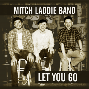 Mitch Laddie Band - Let You Go Album Cover
